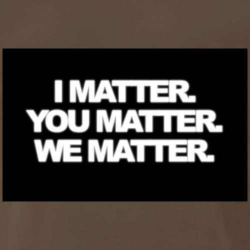 We matter - Men's Premium T-Shirt