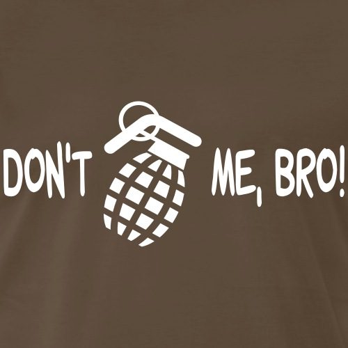 Don't Frag Me, Bro! - Men's Premium T-Shirt