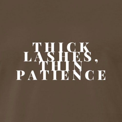 Thick lashes. Thin Patience - Men's Premium T-Shirt