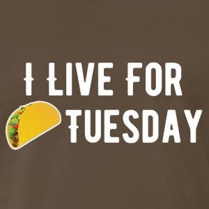 I Live for Taco Tuesday - Men's Premium T-Shirt
