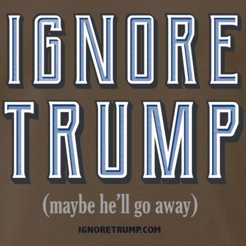 Maybe Trump Will Go Away - Men's Premium T-Shirt