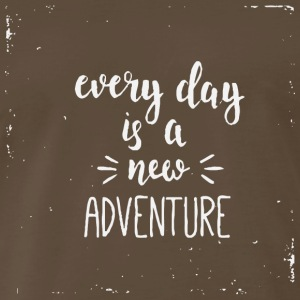 Everyday Is A New Adventure - Men's Premium T-Shirt