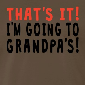 That's It I'm Going To Grandpa's - Men's Premium T-Shirt