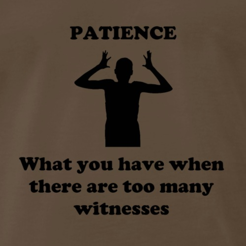 Patience - Men's Premium T-Shirt