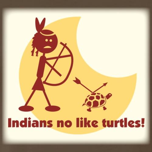 Indians No Like Turtles! T-Shirt - Men's Premium T-Shirt