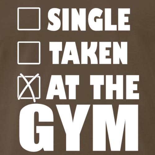 Single. Taken. At The Gym. - Men's Premium T-Shirt