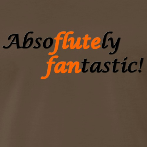 AbsoFLUTEly FANtastic T-shirts and Gifts - Men's Premium T-Shirt