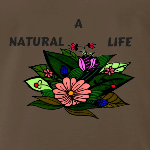 A NATURAL LIFE - Men's Premium T-Shirt