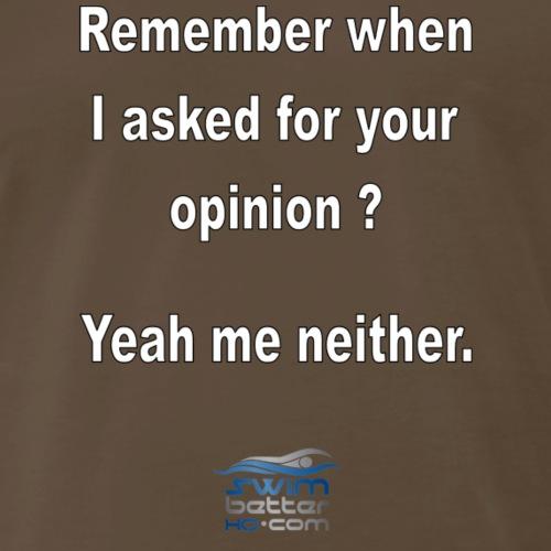 Remember when.... - Men's Premium T-Shirt