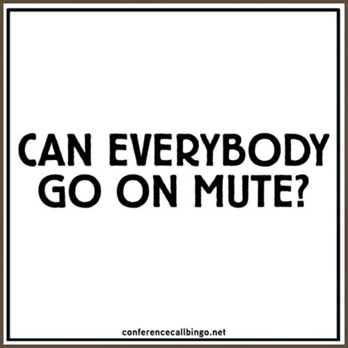 Conference Call Bingo: Can Everybody Mute - white - Men's Premium T-Shirt