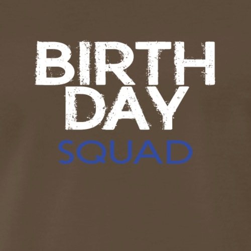BIRTHDAYSQUADBOY - Men's Premium T-Shirt