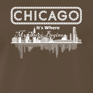 Chicago Where My Story Begins Shirt - Men's Premium T-Shirt
