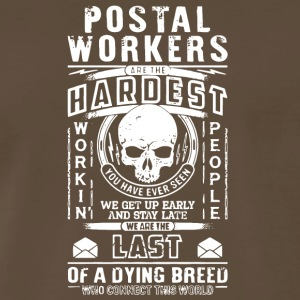 Postal Workers Are The Hardest T Shirt - Men's Premium T-Shirt