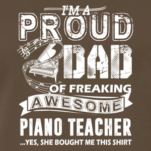 Proud Dad Of Awesome Piano Teacher Shirt - Men's Premium T-Shirt