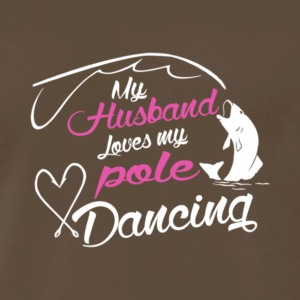 My Husband Loves My Pole Dancing T Shirt - Men's Premium T-Shirt
