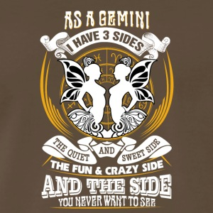 AS a gemini I have 3 sides - Men's Premium T-Shirt