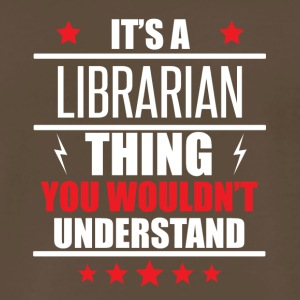 It's A Librarian Thing - Men's Premium T-Shirt