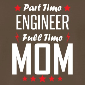 Part Time Engineer Full Time Mom - Men's Premium T-Shirt