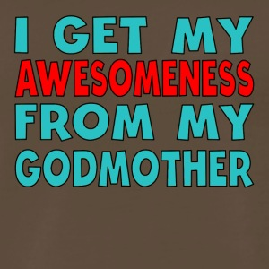 I Get My Awesomeness From My Godmother - Men's Premium T-Shirt