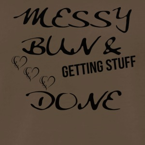 messy bun getting stuff done black - Men's Premium T-Shirt