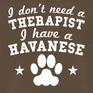 I Don't Need A Therapist I Have A Havanese - Men's Premium T-Shirt