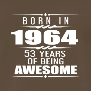 Born in 1964 53 Years of Being Awesome - Men's Premium T-Shirt
