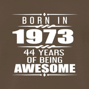 Born in 1973 44 Years of Being Awesome - Men's Premium T-Shirt