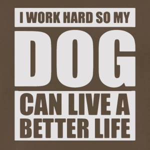 work hard so dog can live better life - Men's Premium T-Shirt