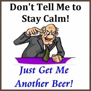 Stay Calm Get me another beer - Men's Premium T-Shirt