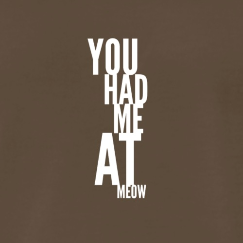 You had me at meow black tshirt - Men's Premium T-Shirt