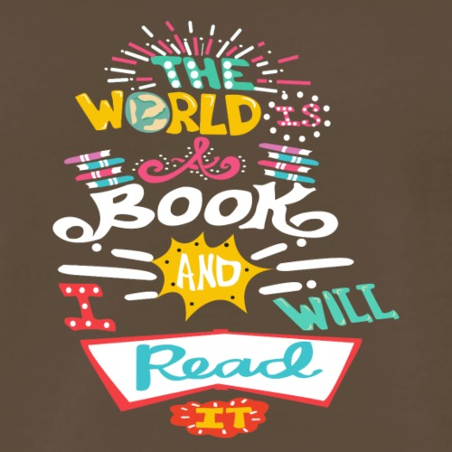 The World Is A Book, And I Will Read It Travel T-s - Men's Premium T-Shirt