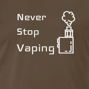 Never Stop Vaping - Men's Premium T-Shirt