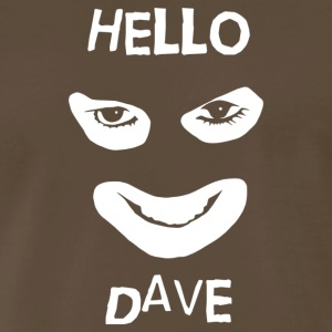 Hello Dave - Men's Premium T-Shirt