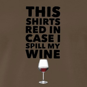 This Shirts Red in case I spill my wine - Men's Premium T-Shirt