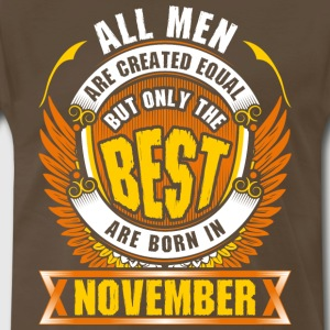 All Men Created Equal But Best Born In November - Men's Premium T-Shirt