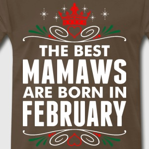 The Best Mamaws Are Born In February - Men's Premium T-Shirt