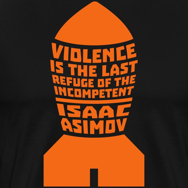 Isaac Asimov: Violence is the Last Refuge