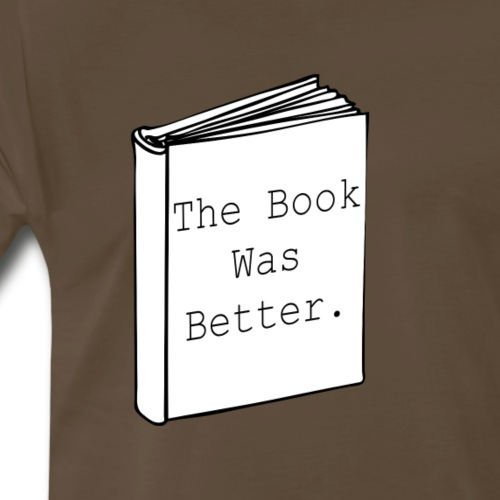 The book was better - Men's Premium T-Shirt
