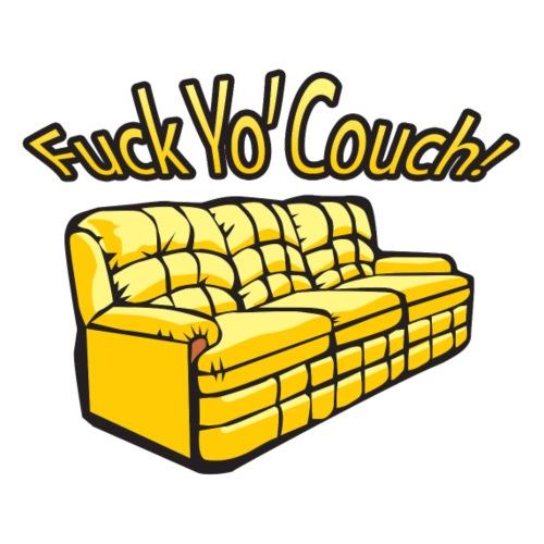 Fuck Yo Couch - Men's Premium T-Shirt