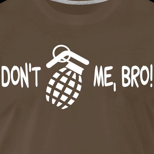 Don't Frag Me, Bro! - Men's Premium T-Shirt