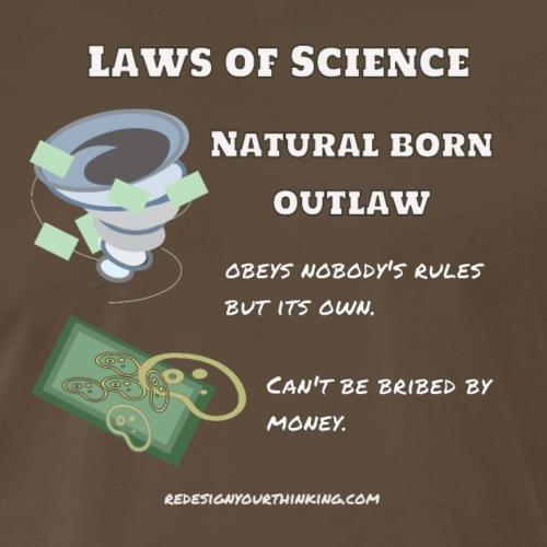 Science - Natural Born Outlaw - Men's Premium T-Shirt