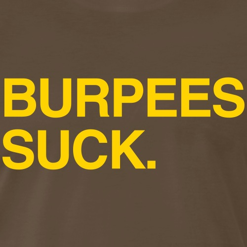 Burpees Suck. - Men's Premium T-Shirt