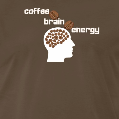 Coffee is my Brain Energy - White and Brown Design