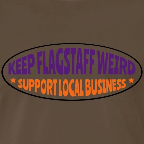 KEEP FLAGSTAFF WEIRD Support Local Business oval 2 - Men's Premium T-Shirt