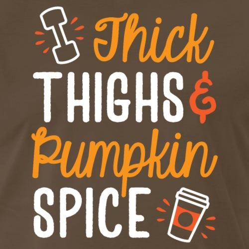Thick Thighs And Pumpkin Spice - Men's Premium T-Shirt