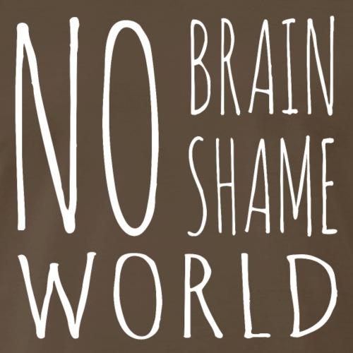 No brain No shame World - Men's Premium T-Shirt