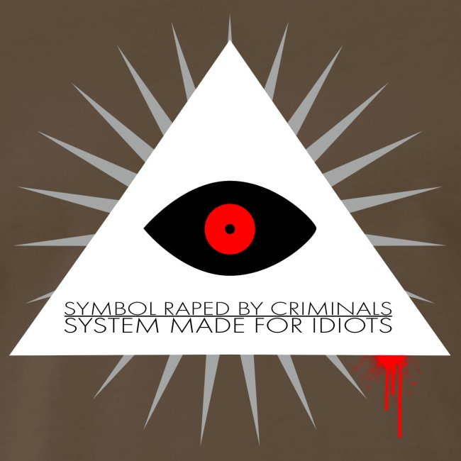 Symbol raped by criminals... System made for idiot
