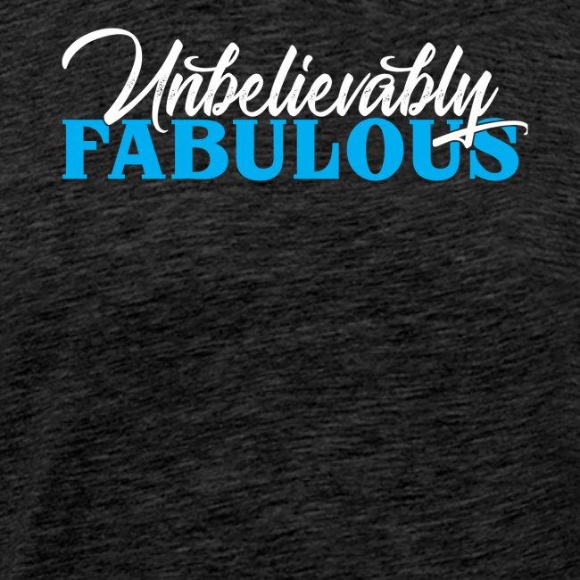 Unbelievably fabulous
