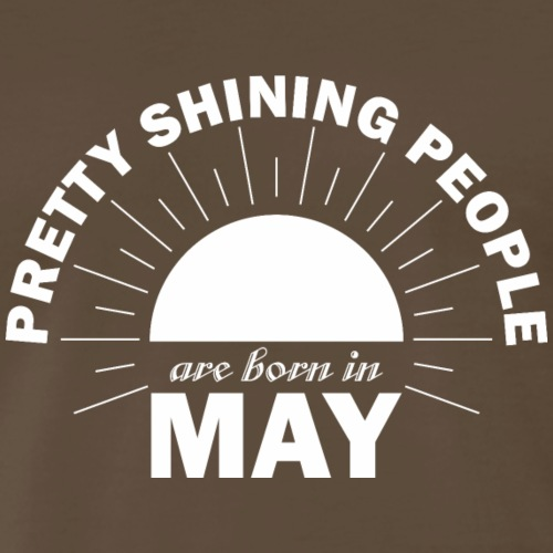 Pretty Shining People Are Born In May - Men's Premium T-Shirt