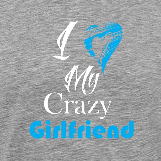 Love My Crazy Girlfriend Blue